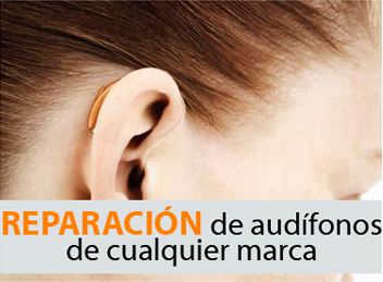 Reparación de audífonos de cualquier marca